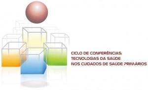 Ciclo de Conferências: Tecnologias da Saúde nos Cuidados de Saúde Primários