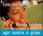 Gripe A (H1N1) - Não vás, telefona ao trabalho, à escola, ao 808242424 | AGIR CONTRA A GRIPE