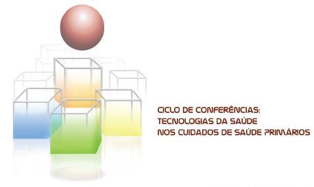 Ciclo de Conferências: Tecnologias da Saúde nos Cuidados de Saúde Primários (2.ª Conferência)