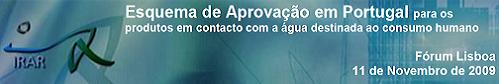"""Seminário IRAR: """"Esquema de Aprovação em Portugal para os produtos em contacto com a água destinada ao consumo humano"""""""