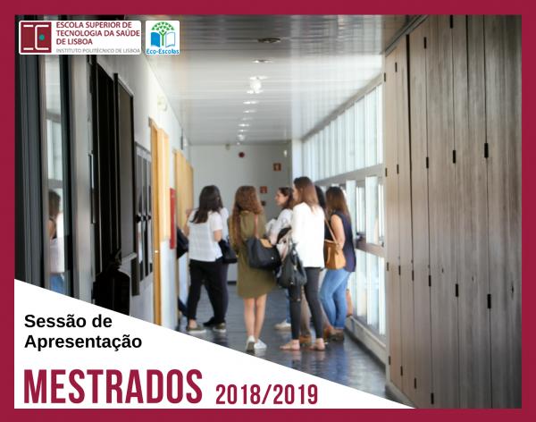 Sessão de Apresentação Mestrados 2018/2019 (ESTeSL)